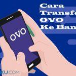 Cara Transfer OVO Ke Bank Mudah cepat dan Tanpa Potongan