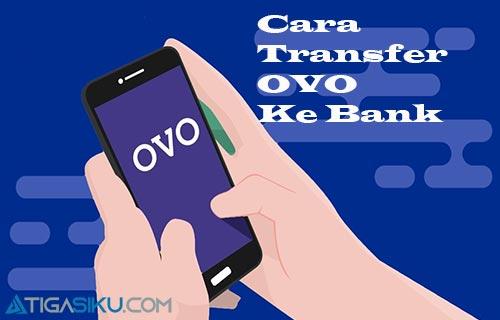 Cara Transfer OVO Ke Bank Mudah, cepat,Tanpa Potongan