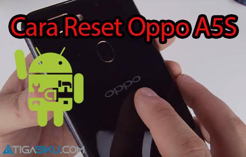 Cara Reset Oppo A5S