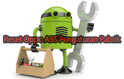 Reset Oppo A5S ke Pengaturan Pabrik