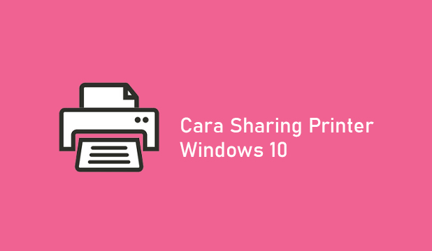 Cara Sharing Printer Windows 10