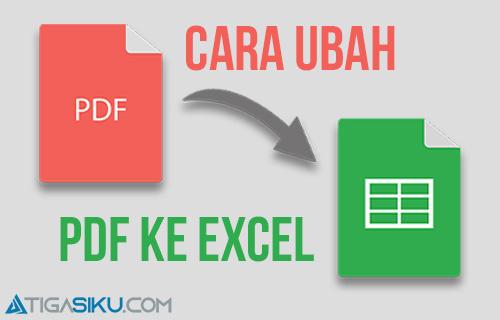 Panduan Cara Ubah File PDF ke Excel