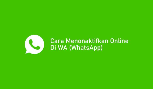 Cara Menonaktifkan Online di WA