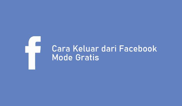 Cara Keluar dari Facebook Mode Gratis