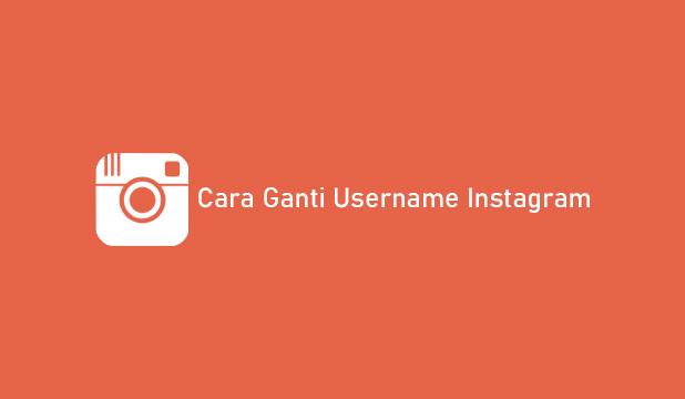 Cara Ganti Username Instagram Terbaru