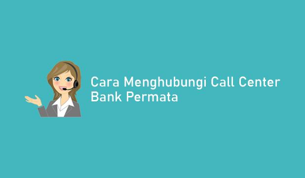 Cara Menghubungi Call Center Bank Permata