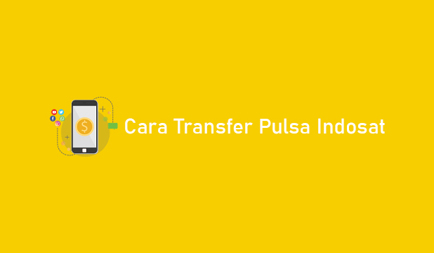Cara Transfer Pulsa Indosat ke Sesama Operator