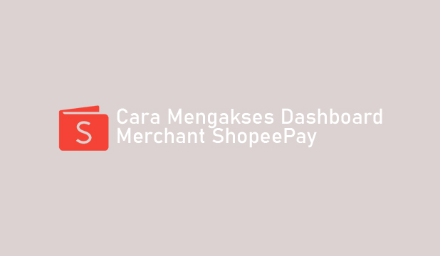 Cara Mengakses Dashboard ShopeePay Lewat HP
