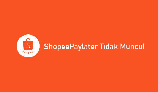 ShopeePaylater Tidak Muncul