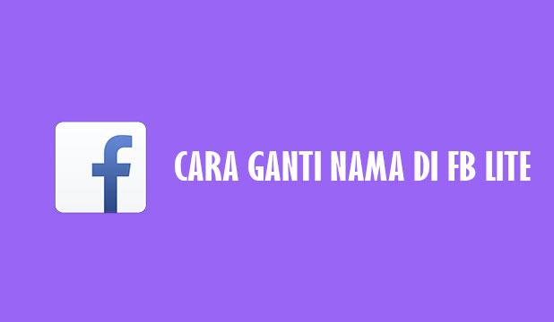 Cara Ganti Nama di FB Lite