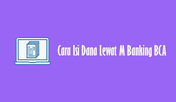 Cara Isi Dana Lewat M Banking BCA