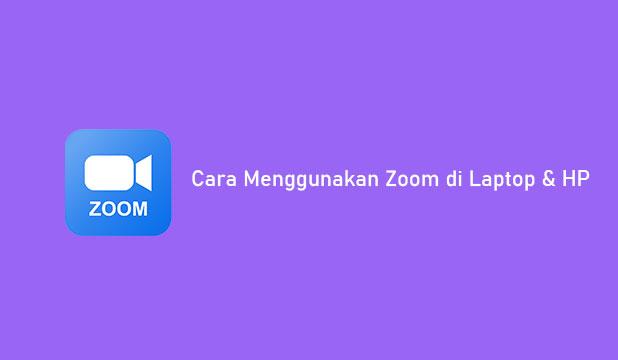 Cara Menggunakan Zoom