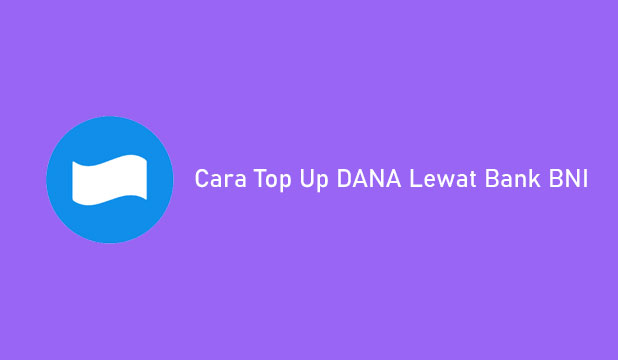 Cara Top Up DANA Lewat Bank BNI