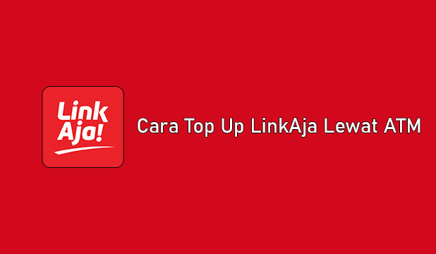 Cara Top Up LinkAja Lewat ATM