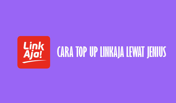 Cara Top Up LinkAja Lewat Jenius