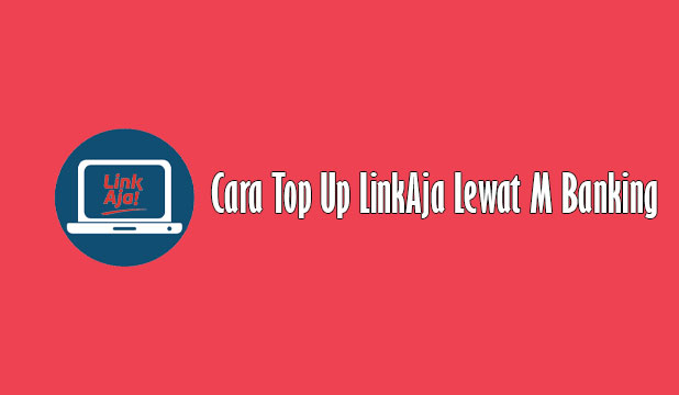 Cara Top Up LinkAja Lewat M Banking