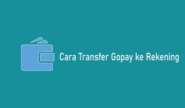Cara Transfer Gopay ke Rekening