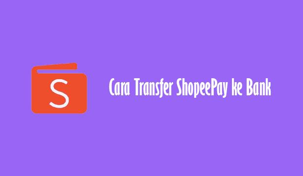 Cara Transfer ShopeePay ke Bank