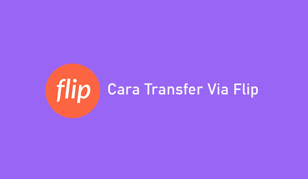 Cara Transfer Via Flip
