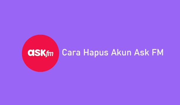 Cara Hapus Akun Ask FM
