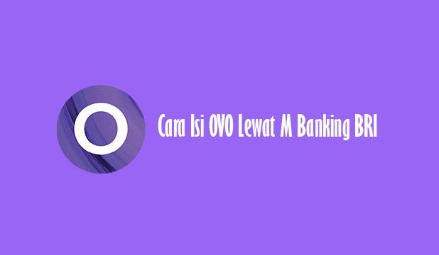 Cara Isi OVO Lewat M Banking BRI