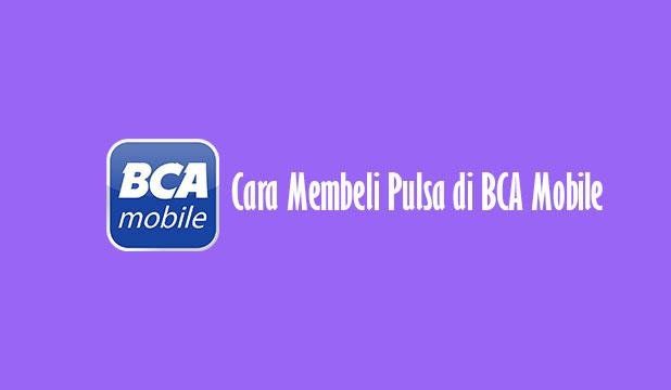 Cara Membeli Pulsa di BCA Mobile
