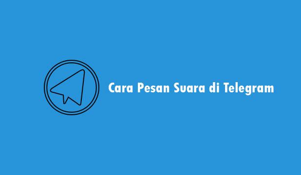 Cara Pesan Suara di Telegram