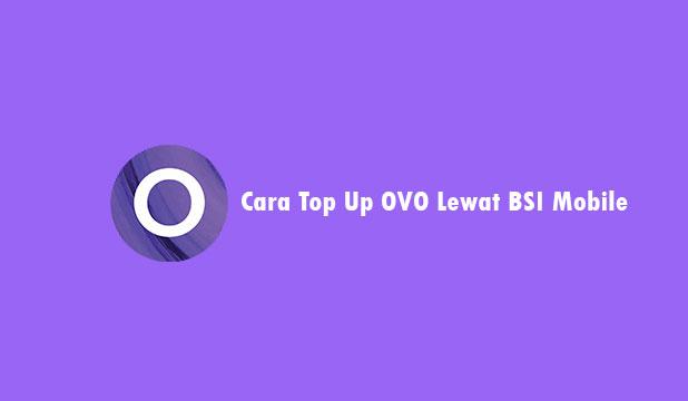 Cara Top Up OVO Lewat BSI Mobile