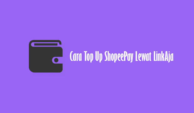 Cara Top Up ShopeePay Lewat LinkAja