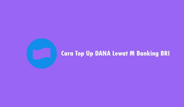 Cara Top Up DANA Lewat M Banking BRI