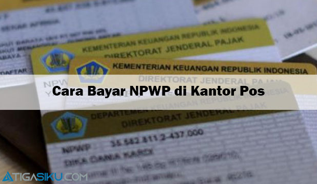 Cara Bayar NPWP di Kantor POS Terbaru
