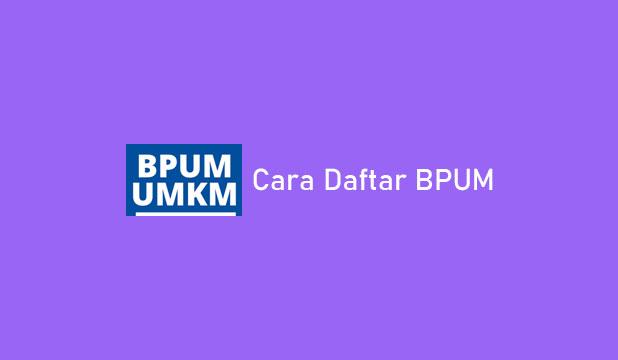 Cara Daftar BPUM