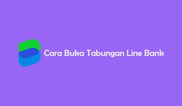 Cara Buka Tabungan Line Bank