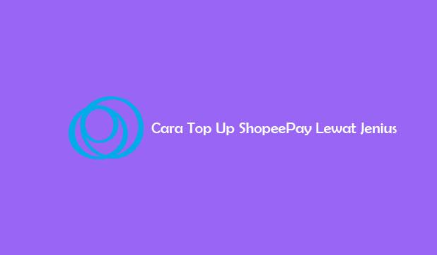 Cara Top Up ShopeePay Lewat Jenius
