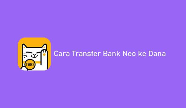 Cara Transfer Bank Neo ke Dana