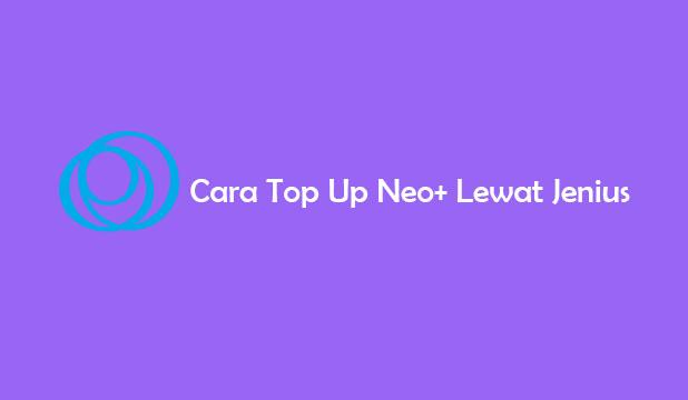 Cara Top Up Neo Lewat Jenius