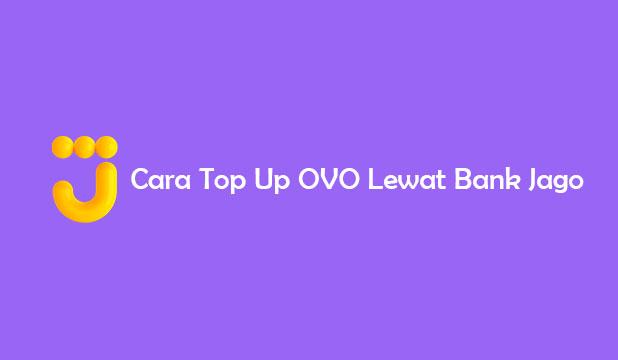 Cara Top Up OVO Lewat Bank Jago