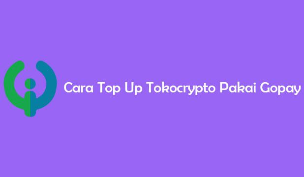 Cara Top Up Tokocrypto Pakai Gopay