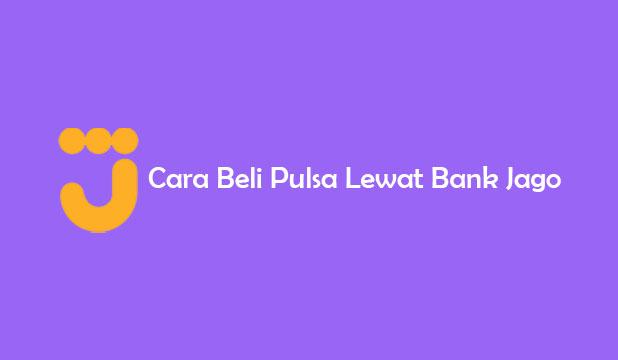 Cara Beli Pulsa Lewat Bank Jago 1