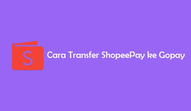 Cara Transfer ShopeePay ke Gopay 1
