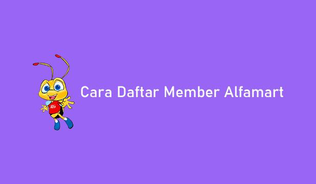 Cara Daftar Member Alfamart